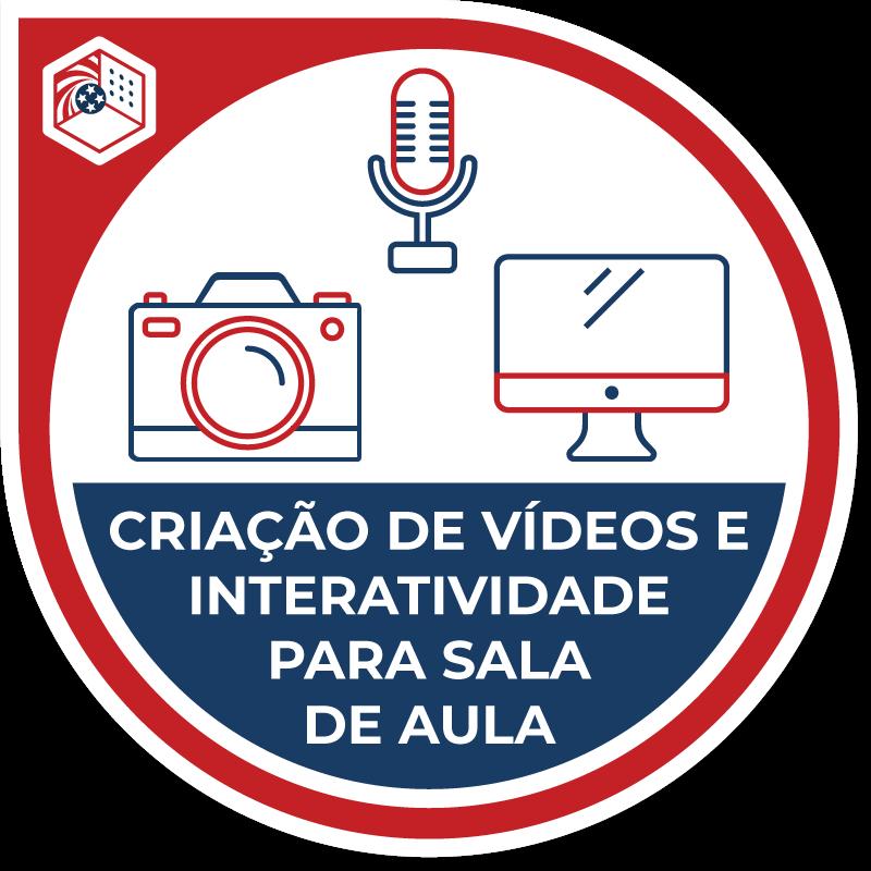 Criação de vídeo e Interatividade para a Sala de Aula Online